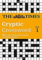 The Times Cryptic Crossword Book 1: 80 World-Famous Crossword Puzzles