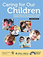 Caring for Our Children: National Health and Safety Performance Standards, Guidelines for Early Care and Education Programs