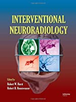 Interventional Neuroradiology: Diagnosis and Treatment, Second Edition
