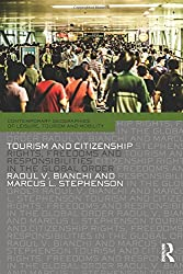 Tourism and Citizenship: Rights, Freedoms and Responsibilities in the Global Order (Contemporary Geographies of Leisure, Tourism and Mobility)