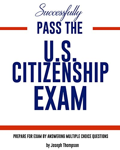 Successfully pass us citizenship exam (English Edition)
