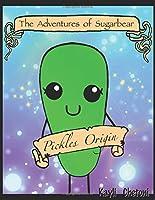 The Adventure's of Sugarbear: Pickles' Origin Story