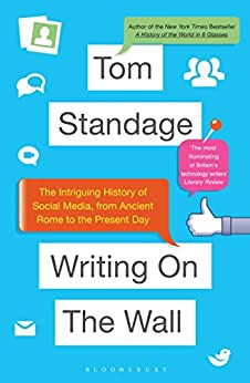 Writing on the Wall: Social Media - The First 2,000 Years by [Standage, Tom]