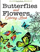 Butterflies and Flowers Coloring Book: Detailed Coloring Pages For Inner Peace and Relaxation