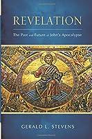 Revelation: The Past and Future of John's Apocalypse