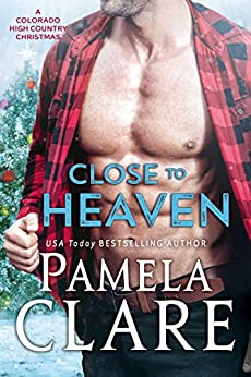 Close to Heaven: A Colorado High Country Christmas by [Clare, Pamela]