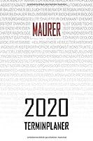 Maurer - 2020 Terminplaner: Kalender und Organisator fuer Maurer. Terminkalender, Taschenkalender, Wochenplaner, Jahresplaner, Kalender 2019 - 2020 zum Planen und Organisieren