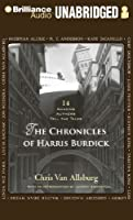 The Chronicles of Harris Burdick: 14 Amazing Authors Tell the Tales, Library Edition