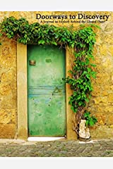 Doorways to Discovery: A Journal to Explore Behind the Closed Door Paperback