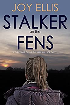 STALKER ON THE FENS a gripping crime thriller full of twists by [ELLIS, JOY]