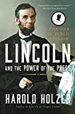 Lincoln and the Power of the Press: The War for Public Opinion (English Edition)