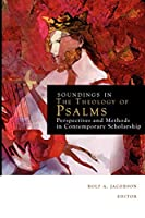 Soundings in the Theology of Psalms: Perspectives and Methods in Contemporary Scholarship (Theology and the Sciences)