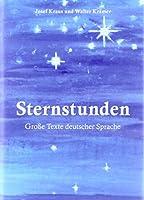 Sternstunden: Grosse Texte deutscher Sprache