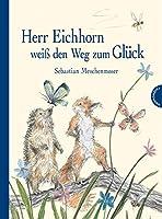 Herr Eichhorn weiss den Weg zum Glueck