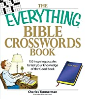 The Everything Bible Crosswords Book: 150 challenging puzzles to test your knowledge of the Bible (Everything®)