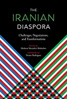 The Iranian Diaspora: Challenges, Negotiations, and Transformations
