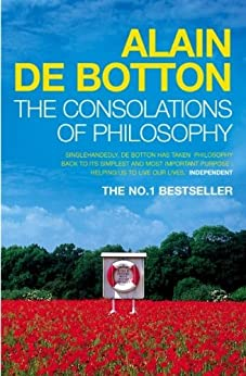 The Consolations of Philosophy by [de Botton, Alain]