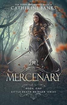 Mercenary (Little Death Bringer Book 1) by [Banks, Catherine]