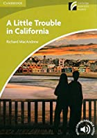A Little Trouble in California Level Starter/Beginner (Cambridge Discovery Readers)