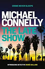 The Late Show (Renee Ballard Book 1)