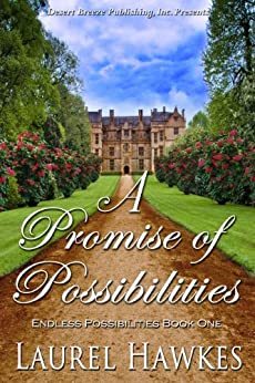 A Promise of Possibilities (Endless Possibilities Book 1) by [Hawkes, Laurel]