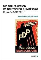 Die FDP-Fraktion im Deutschen Bundestag: Sitzungsprotokolle 1949-1969