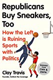 NIKE スポーツ Republicans Buy Sneakers Too: How the Left Is Ruining Sports with Politics