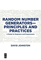 Random Number Generators—Principles and Practices: A Guide for Engineers and Programmers