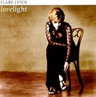 Lovelight by Claire Lynch (2000-05-03)