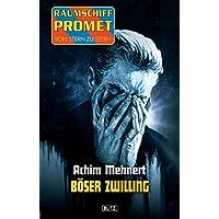 Raumschiff Promet - Von Stern zu Stern 13: Böser Zwilling (German Edition)