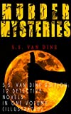 MURDER MYSTERIES - S.S. Van Dine Edition: 12 Detective Novels in One Volume (Illustrated): The Benson Murder Case, The Canary Murder Case, The Greene Murder ... The Casino Murder Case… (English Edition)