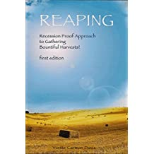 Reaping, Recession Proof Approach to Gathering Bountiful Harvests