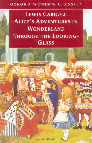 Alice in Wonderland / Through the Looking Glass: And What Alice Found There (Oxford World's Classics)の詳細を見る