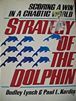 The Strategy of the Dolphin: Scoring a Win in a Chaotic World