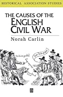 The Causes of the English Civil War (Historical Association Studies)