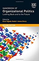 Handbook of Organizational Politics: Looking Back and to the Future (Research Handbooks in Business and Management Series)