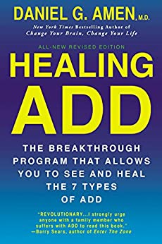 [Amen, Daniel G.]のHealing ADD Revised Edition: The Breakthrough Program that Allows You to See and Heal the 7 Types of ADD