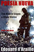 POESIA NUEVA: The Man of Stone & Other Collections (Living Time Poetry)