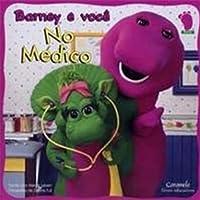 Barney E Voce. No Médico