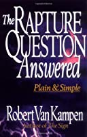 Rapture Question Answered, The