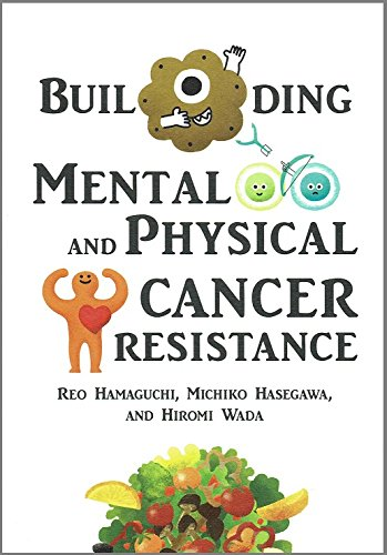 BUILDING MENTAL AND PHYSICAL CANCER RESISTANCE (がんに負けないこころとからだのつくりかた英訳版)