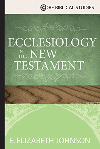 Ecclesiology in the New Testament (Core Biblical Studies)