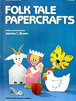 Folk Tale Papercrafts (Papercrafts & Literature Series)