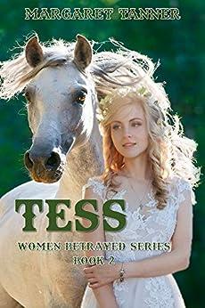 Tess (Women Betrayed Series Book 2) by [Tanner, Margaret]