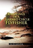 Ramblings of a Charmed Circle Flyfisher