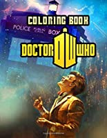 Doctor Who Coloring Book: Stress Relief Coloring Books for Doctor Who Fans