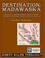 Destination: Madawaska: Biography of Charles Terriault, Acadian Settler