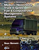 Cover of Workbook for Bennett's Medium/Heavy Duty Truck Engines, Fuel &  Computerized Management Systems, 4th