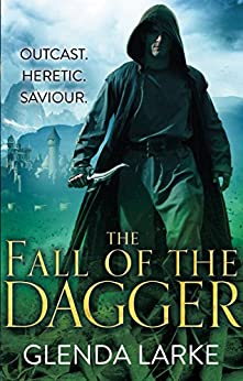 The Fall of the Dagger: Book 3 of The Forsaken Lands by [Larke, Glenda]