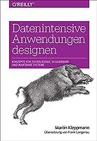 Datenintensive Anwendungen designen: Konzepte fuer zuverlaessige, skalierbare und wartbare Systeme